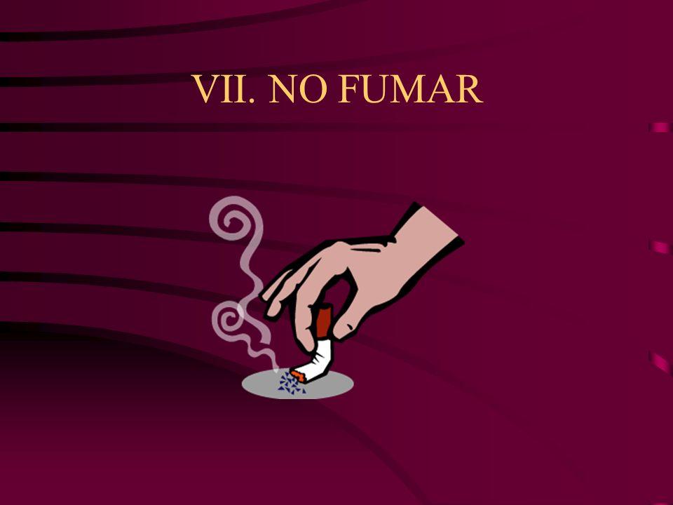 VII. NO FUMAR