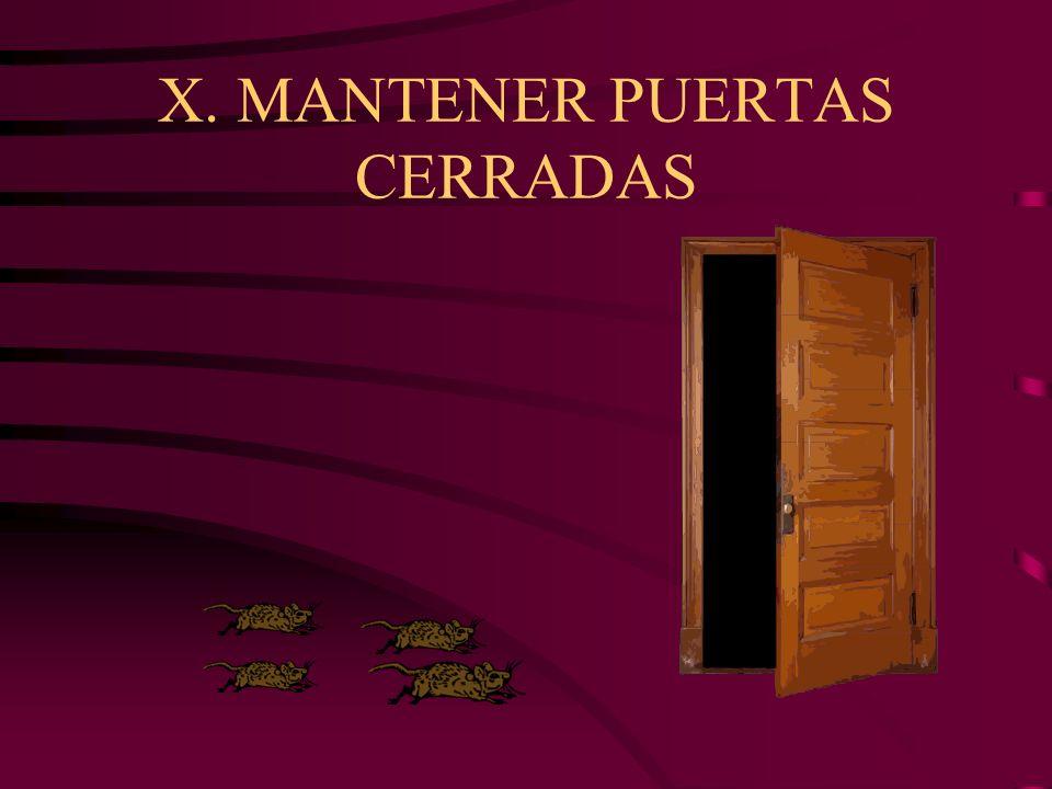 X. MANTENER PUERTAS CERRADAS