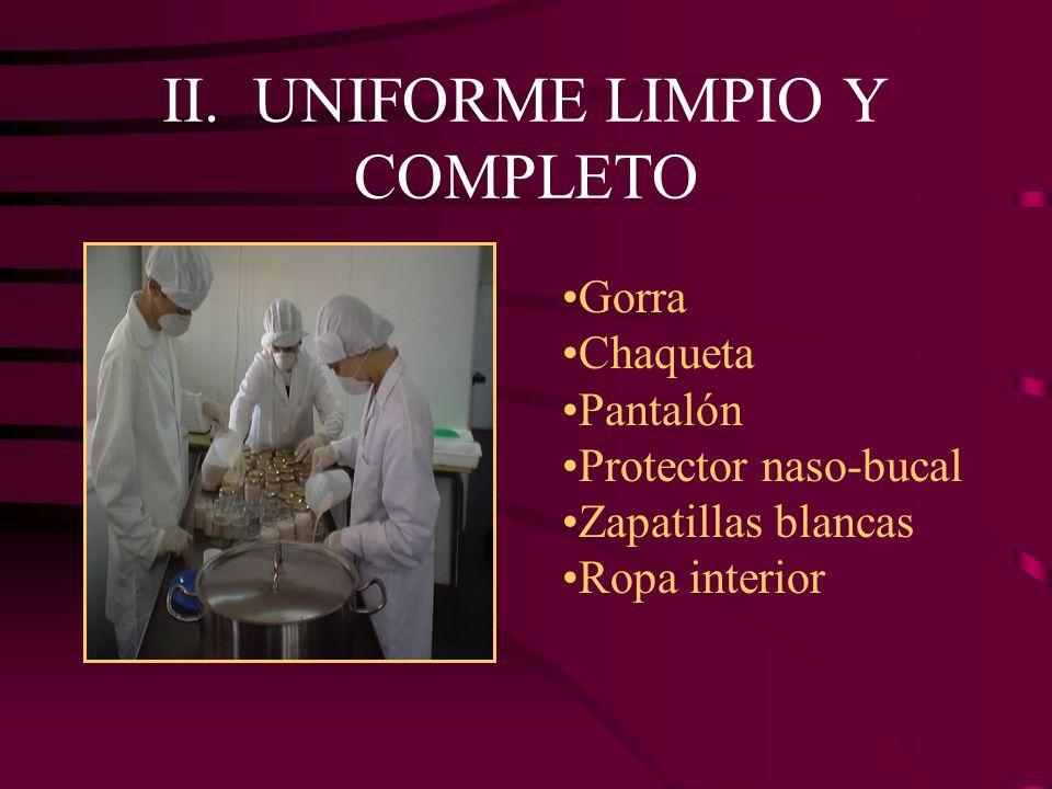 II. UNIFORME LIMPIO Y COMPLETO Gorra Chaqueta Pantalón Protector naso-bucal Zapatillas blancas Ropa interior