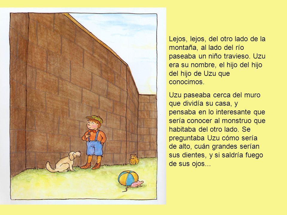 Lejos, lejos, del otro lado de la montaña, al lado del río paseaba un niño travieso.