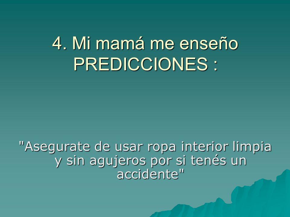 4. Mi mamá me enseño PREDICCIONES :