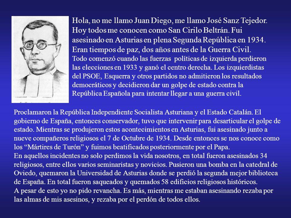 Hola, no me llamo Juan Diego, me llamo José Sanz Tejedor.
