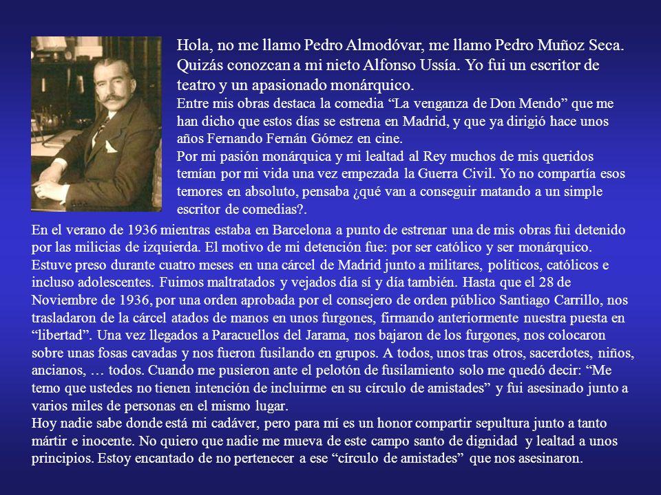 Hola, no me llamo Pedro Almodóvar, me llamo Pedro Muñoz Seca.