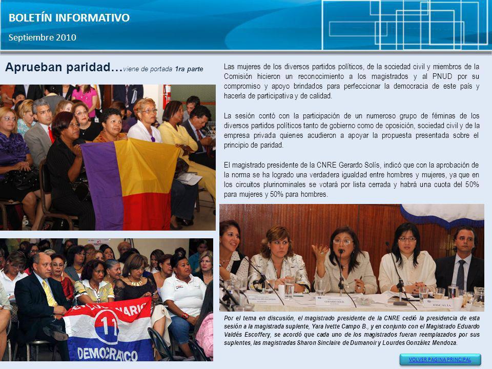 BOLETÍN INFORMATIVO Septiembre 2010 Aprueban paridad… viene de portada 1ra parte Las mujeres de los diversos partidos políticos, de la sociedad civil