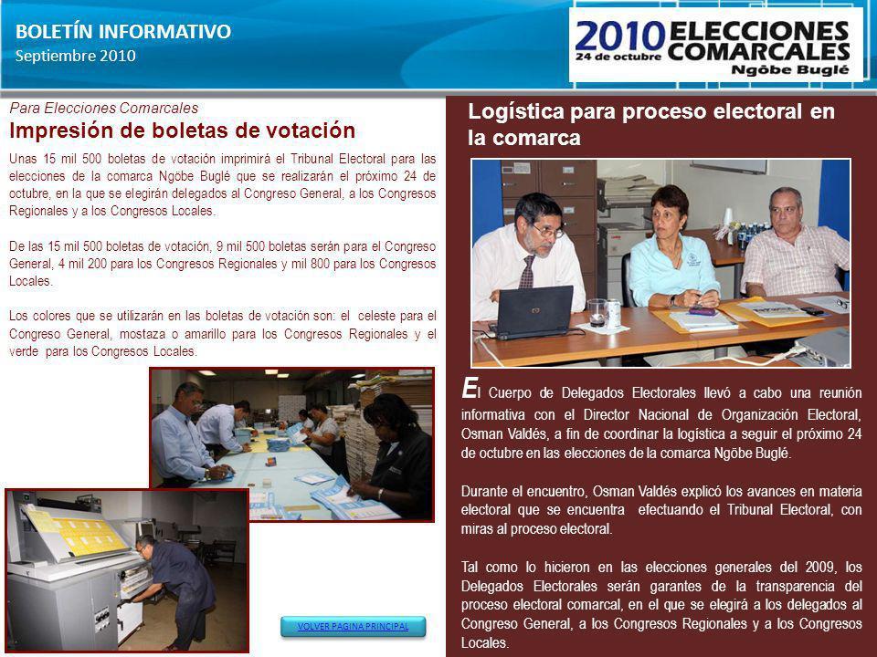 BOLETÍN INFORMATIVO Septiembre 2010 Unas 15 mil 500 boletas de votación imprimirá el Tribunal Electoral para las elecciones de la comarca Ngöbe Buglé
