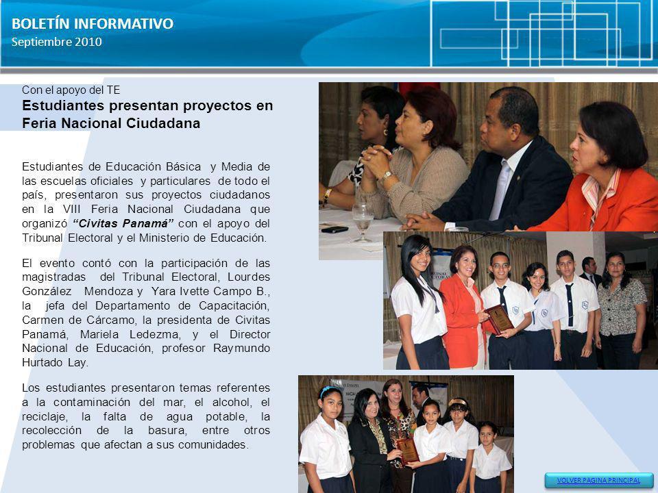 BOLETÍN INFORMATIVO VOLVER PAGINA PRINCIPAL Septiembre 2010 Con el apoyo del TE Estudiantes presentan proyectos en Feria Nacional Ciudadana Estudiante