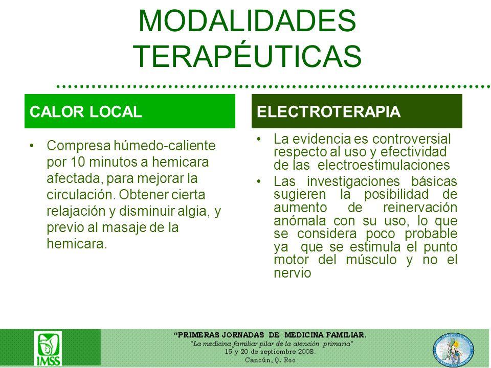 MODALIDADES TERAPÉUTICAS Compresa húmedo-caliente por 10 minutos a hemicara afectada, para mejorar la circulación. Obtener cierta relajación y disminu