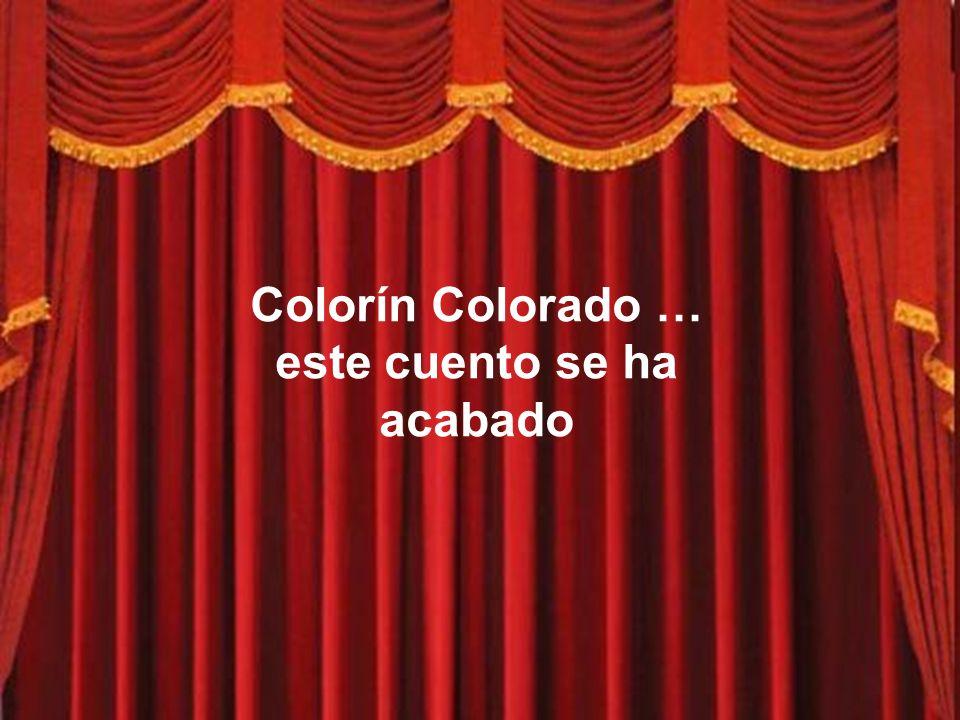 Colorín Colorado … este cuento se ha acabado