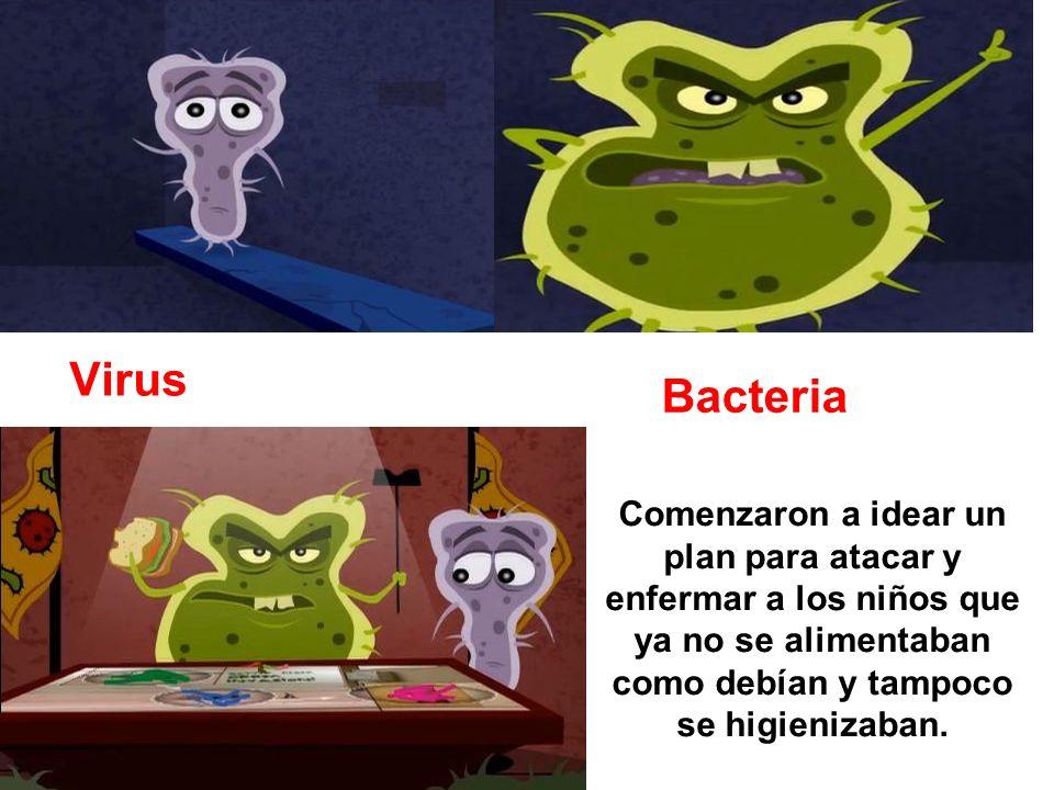 Virus Bacteria Comenzaron a idear un plan para atacar y enfermar a los niños que ya no se alimentaban como debían y tampoco se higienizaban.