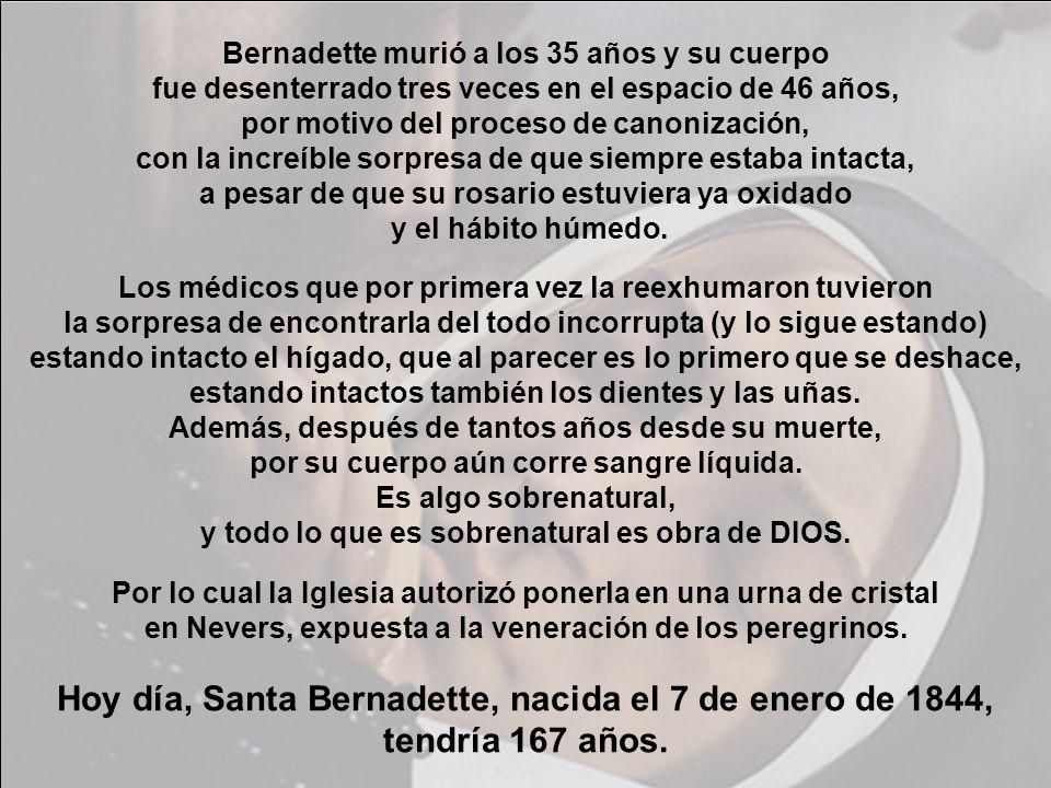 Sobre el heroico, sobrehumano gracias de Bernadette, hacen eco las palabras de la Santísima Virgen durante las apariciones de veinte años antes: Sobre