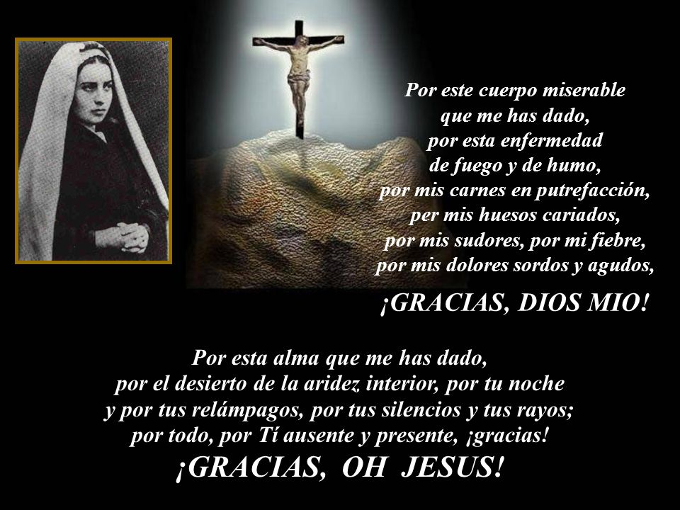¡Gracias por haber sido Bernadette, amenazada de prisión porque te había visto, Virgen Santa! Bernadette en la gruta de Massabielle en una foto de 186