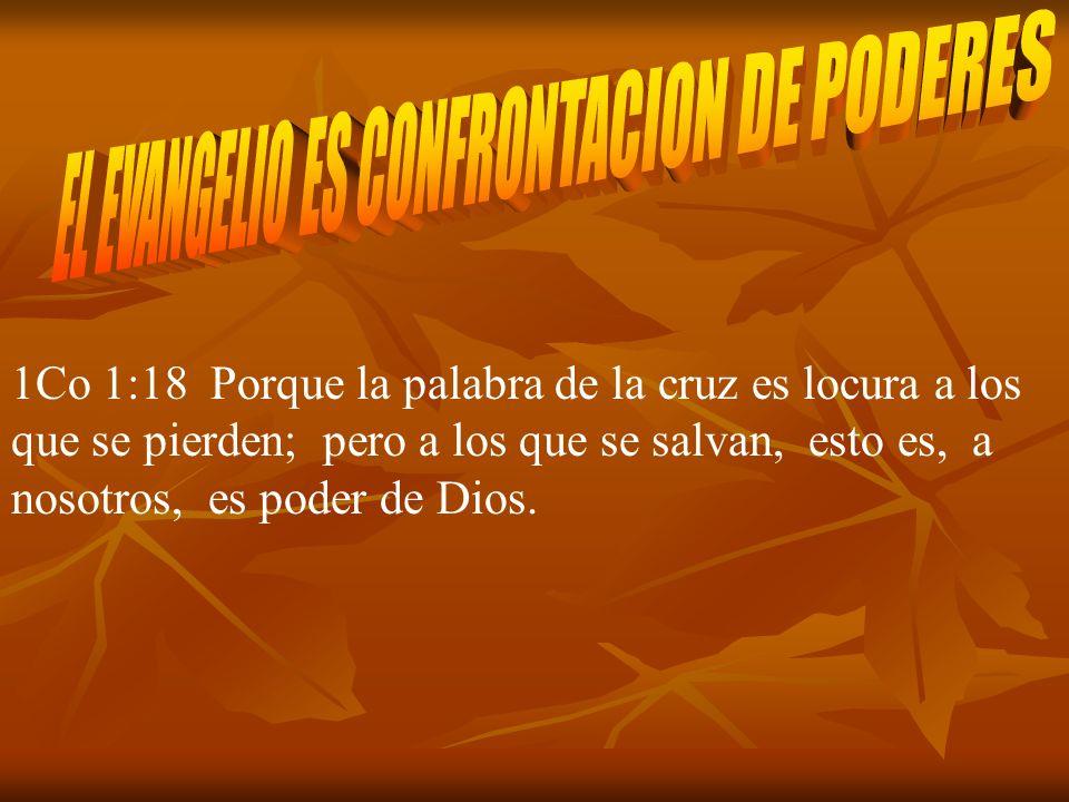 1Co 1:18 Porque la palabra de la cruz es locura a los que se pierden; pero a los que se salvan, esto es, a nosotros, es poder de Dios.