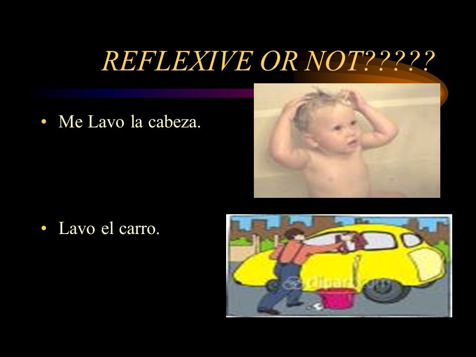 Reflexive Verbs Reflexive verbs are used to describe a persons daily routine. A verb is known to be reflexive when the verb and pronoun refer to the s