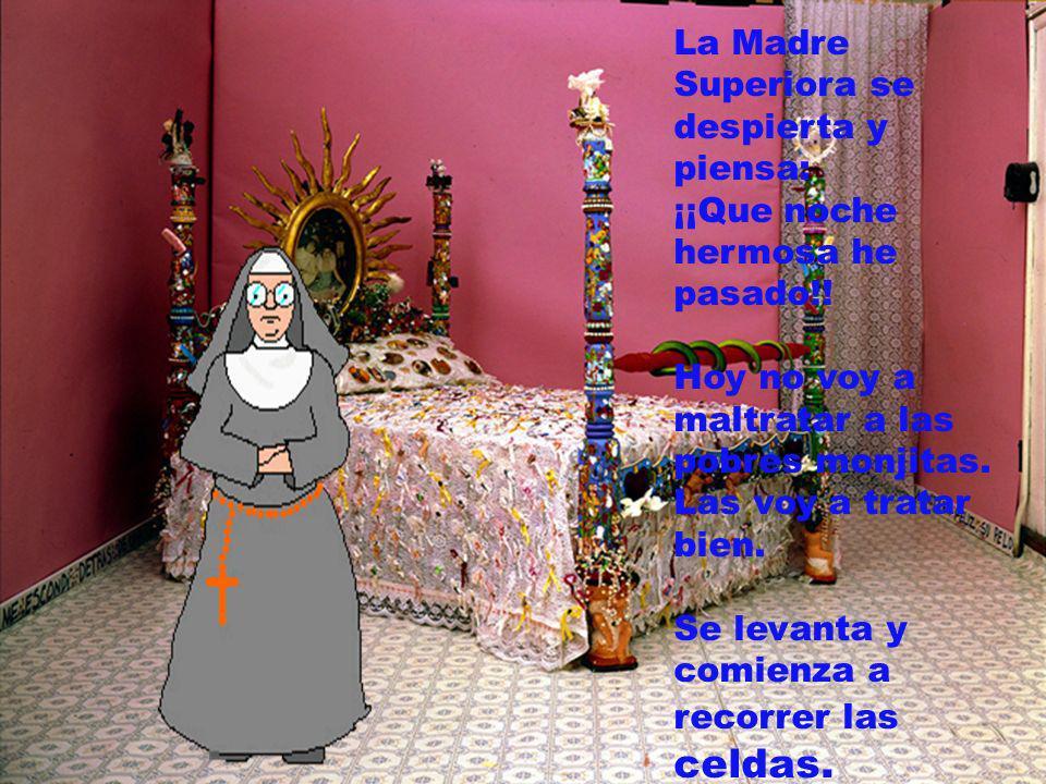 La Madre Superiora se despierta y piensa: ¡¡Que noche hermosa he pasado!.