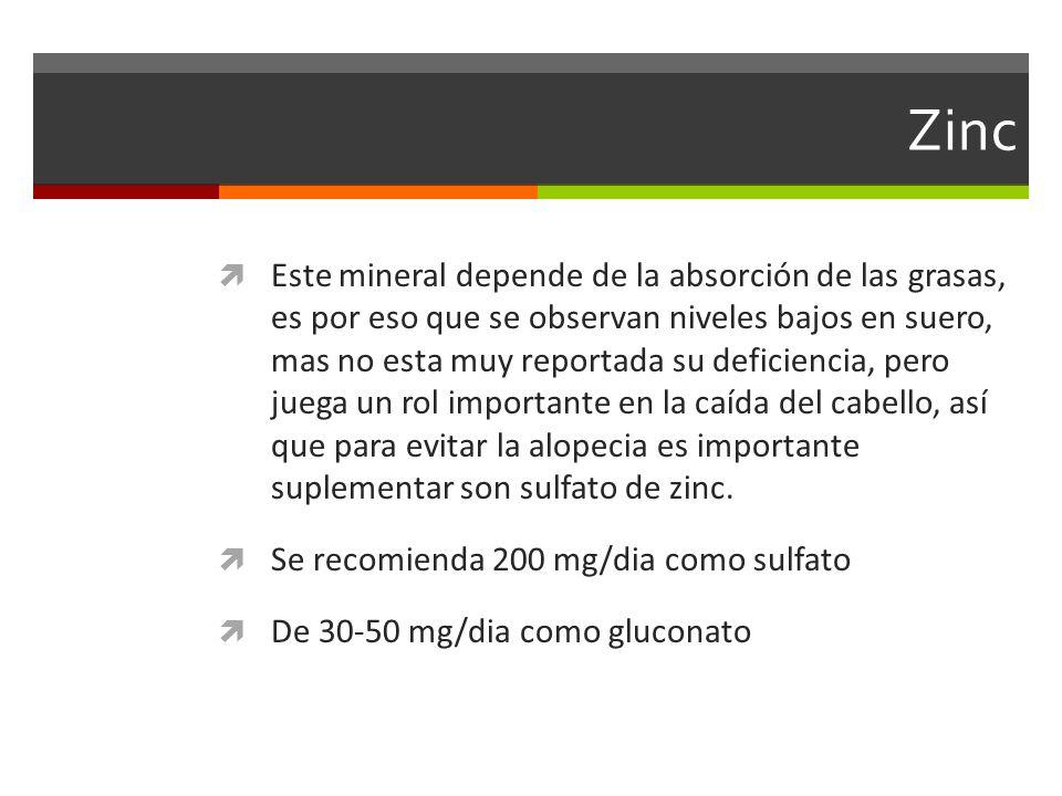Zinc Este mineral depende de la absorción de las grasas, es por eso que se observan niveles bajos en suero, mas no esta muy reportada su deficiencia,