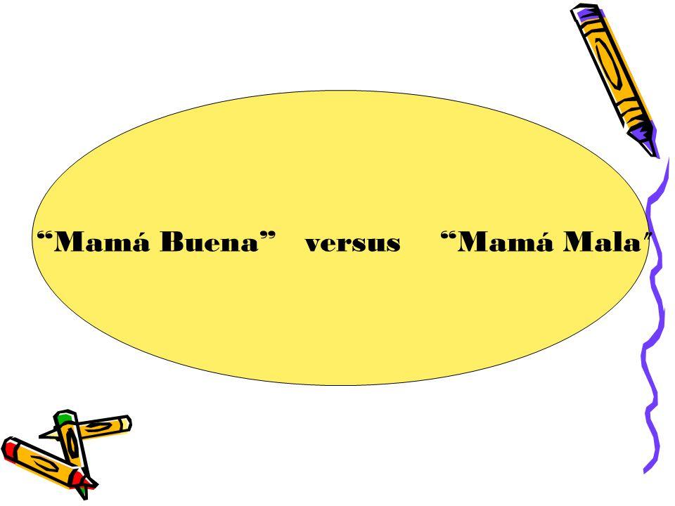 Mamá Buena versus Mamá Mala