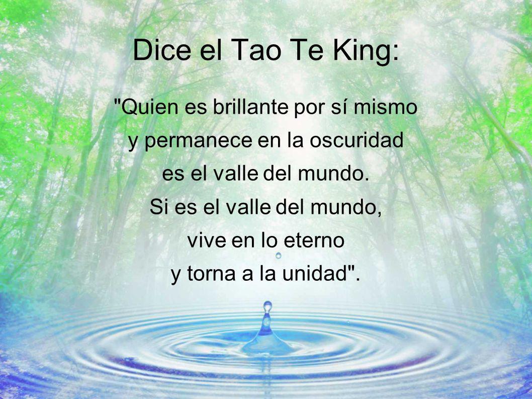 Dice el Tao Te King: