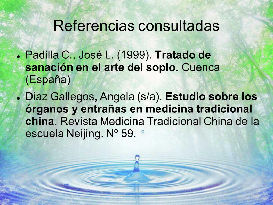 Referencias consultadas Padilla C., José L. (1999). Tratado de sanación en el arte del soplo. Cuenca (España) Diaz Gallegos, Angela (s/a). Estudio sob