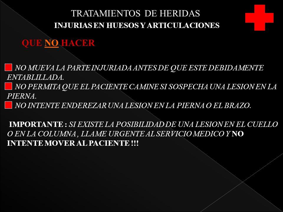 TRATAMIENTOS DE HERIDAS INJURIAS EN HUESOS Y ARTICULACIONES QUE NO HACER