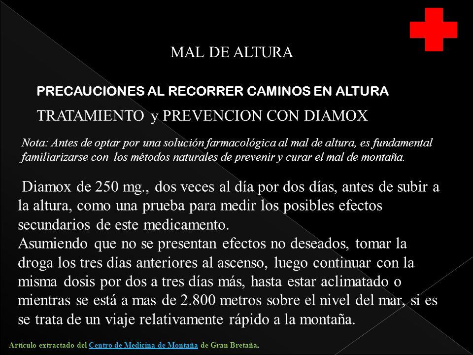 MAL DE ALTURA PRECAUCIONES AL RECORRER CAMINOS EN ALTURA TRATAMIENTO y PREVENCION CON DIAMOX Nota: Antes de optar por una solución farmacológica al ma