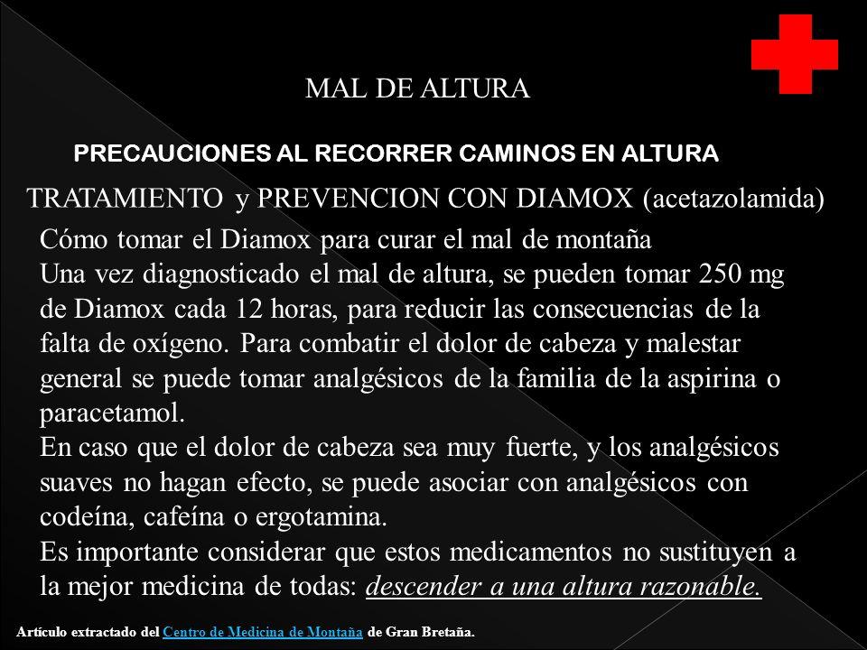MAL DE ALTURA PRECAUCIONES AL RECORRER CAMINOS EN ALTURA TRATAMIENTO y PREVENCION CON DIAMOX (acetazolamida) Artículo extractado del Centro de Medicin