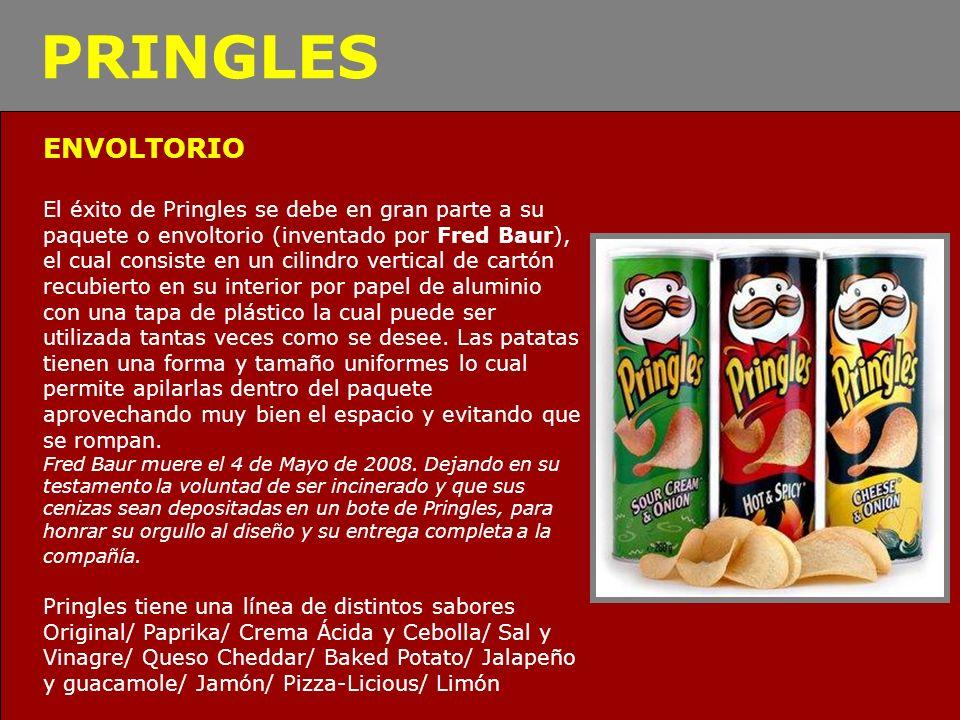 ENVOLTORIO El éxito de Pringles se debe en gran parte a su paquete o envoltorio (inventado por Fred Baur), el cual consiste en un cilindro vertical de