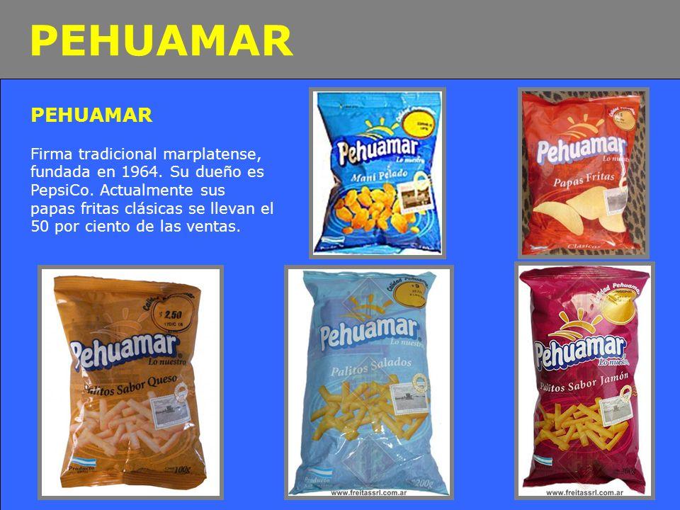 PEHUAMAR Firma tradicional marplatense, fundada en 1964. Su dueño es PepsiCo. Actualmente sus papas fritas clásicas se llevan el 50 por ciento de las