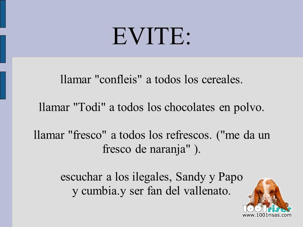 EVITE: llamar