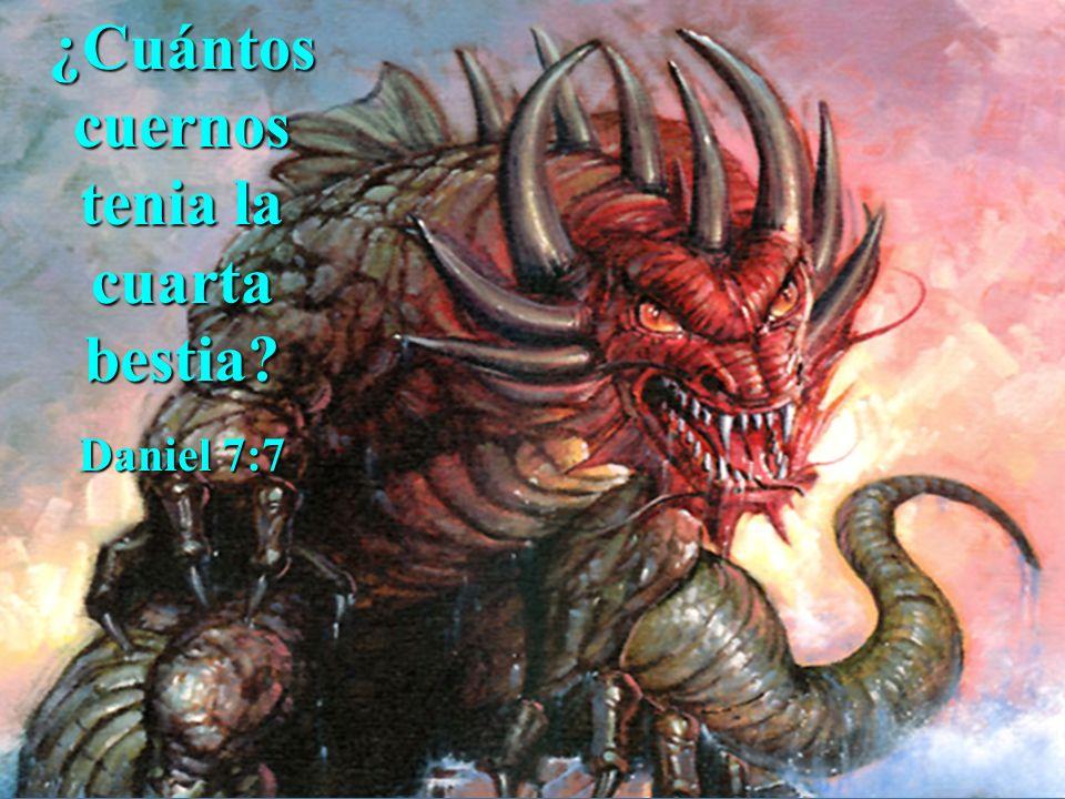 ¿Cuántos cuernos tenia la cuarta bestia? Daniel 7:7