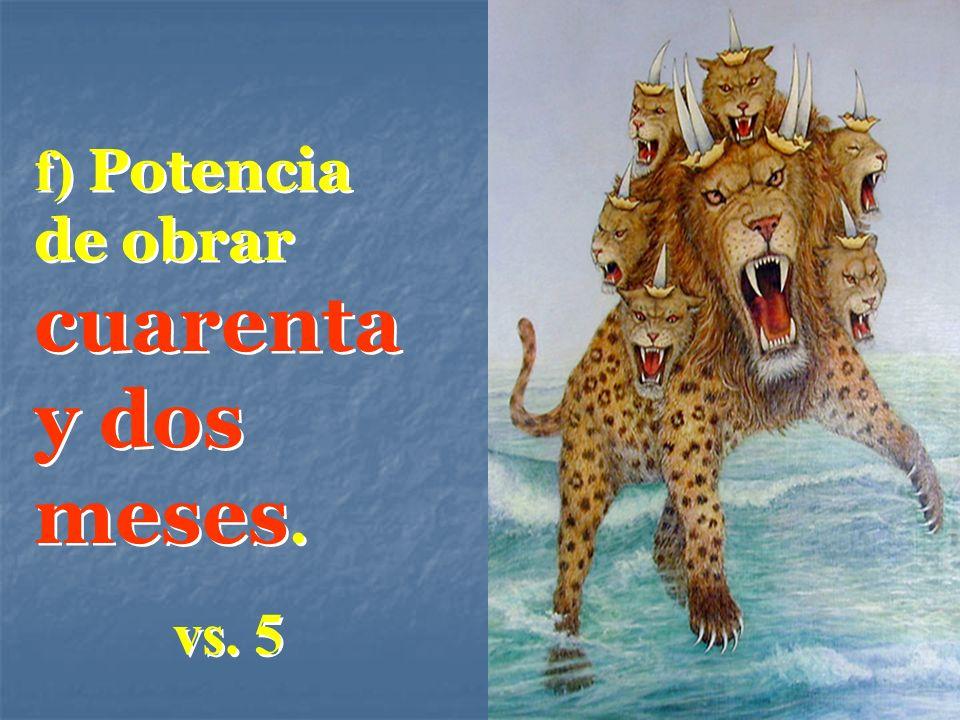 f) Potencia de obrar cuarenta y dos meses. vs. 5 f) Potencia de obrar cuarenta y dos meses. vs. 5