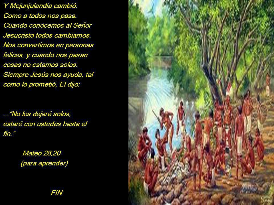 Después de que el misionero les explicara, todos le pidieron perdón. El cacique le dijo: nosotros querer que tu enseñarnos sobre tu Dios que ahora ser