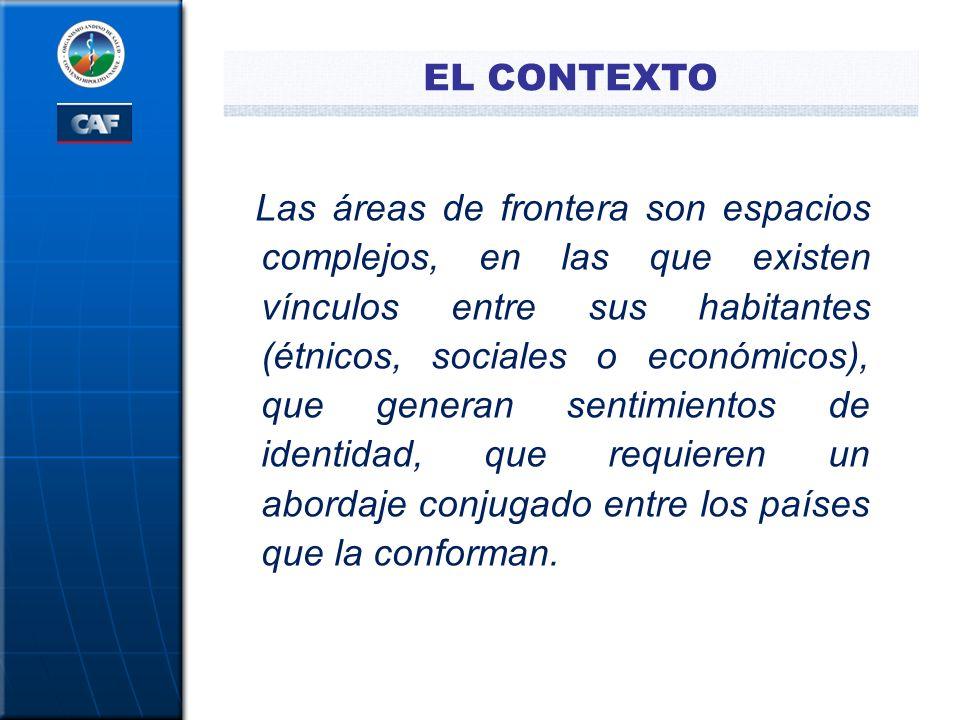 Las áreas de frontera son espacios complejos, en las que existen vínculos entre sus habitantes (étnicos, sociales o económicos), que generan sentimien