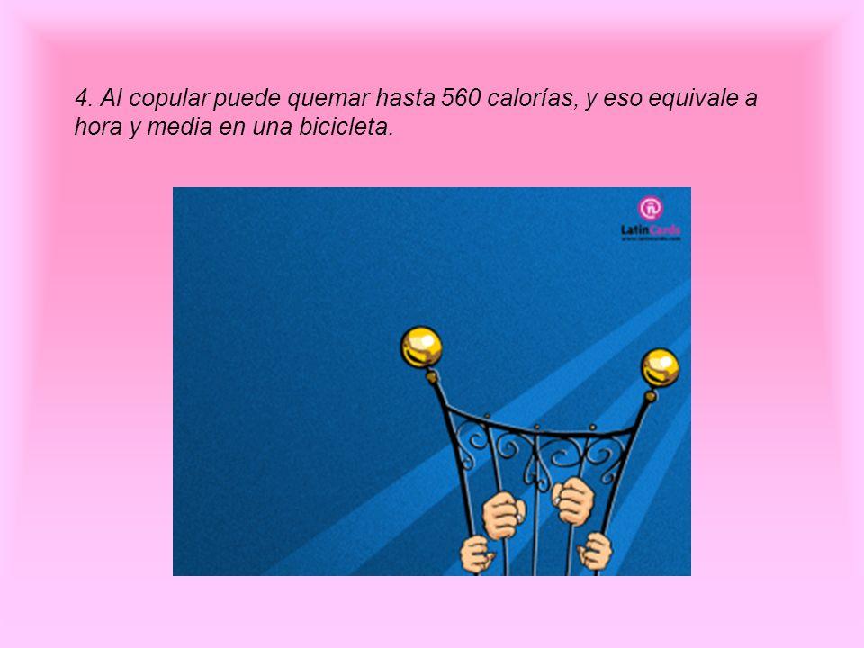 4. Al copular puede quemar hasta 560 calorías, y eso equivale a hora y media en una bicicleta.