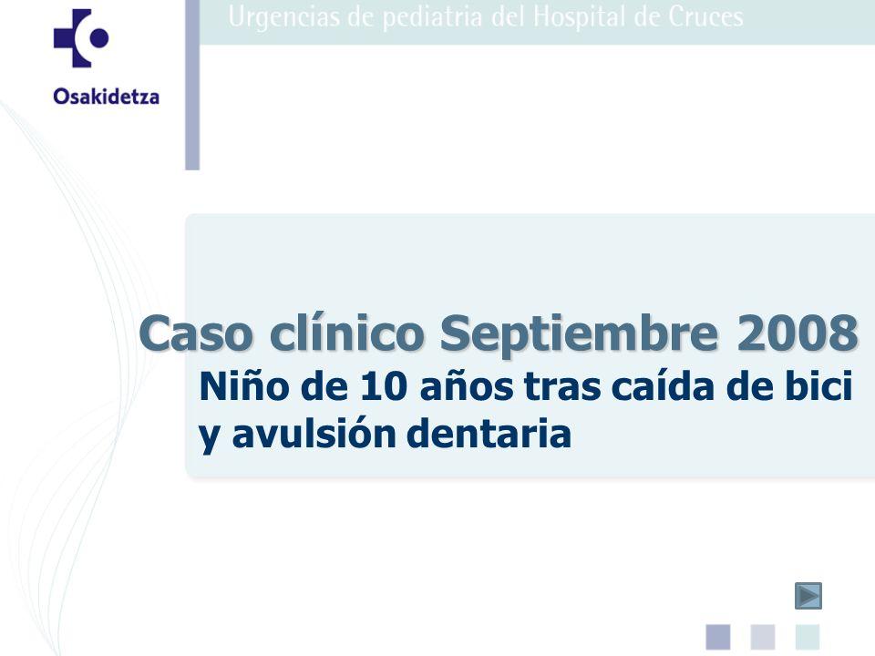 Niño de 10 años tras caída de bici y avulsión dentaria Caso clínico Septiembre 2008