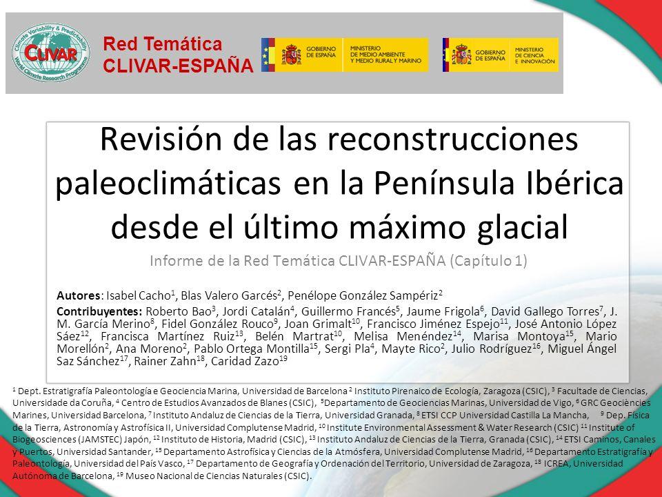 Revisión de las reconstrucciones paleoclimáticas en la Península Ibérica desde el último máximo glacial Informe de la Red Temática CLIVAR-ESPAÑA (Capí