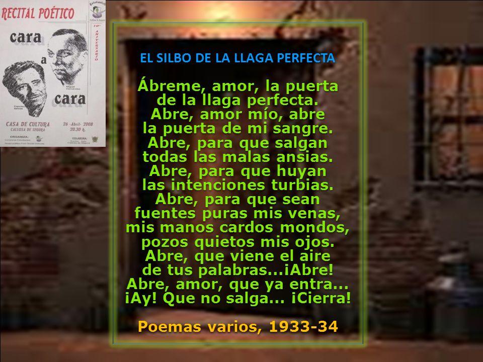 EL SILBO DE LA LLAGA PERFECTA Ábreme, amor, la puerta de la llaga perfecta.
