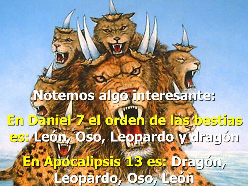Veamos ahora en Apocalipsis 13 los mismos poderes: Apocalipsis 13:1-2 Me paré sobre la arena del mar, y vi subir del mar una bestia que tenía siete ca