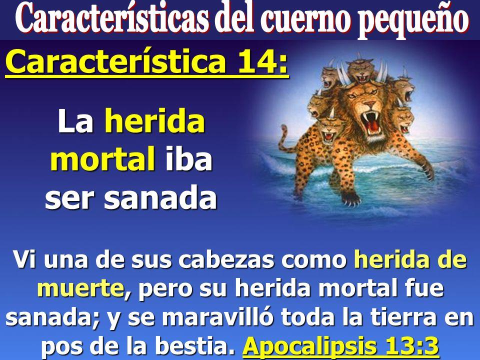 Vi una de sus cabezas como herida de muerte, pero su herida mortal fue sanada; y se maravilló toda la tierra en pos de la bestia. Apocalipsis 13:3 Iba