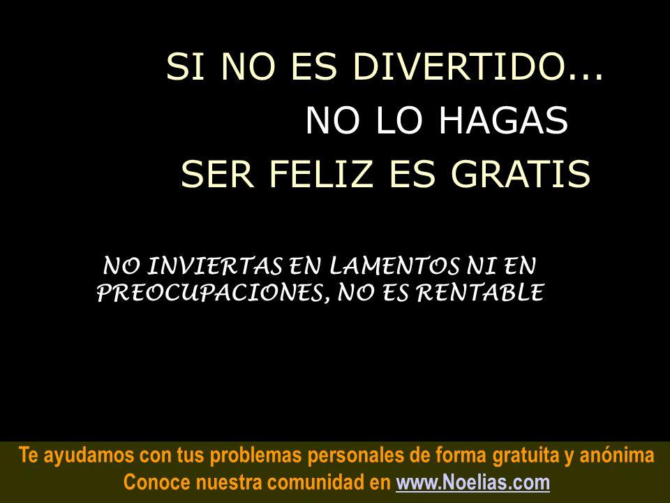 Te ayudamos con tus problemas personales de forma gratuita y anónima Conoce nuestra comunidad en www.Noelias.comwww.Noelias.com AGRADECIMIENTO ¡ESA MA