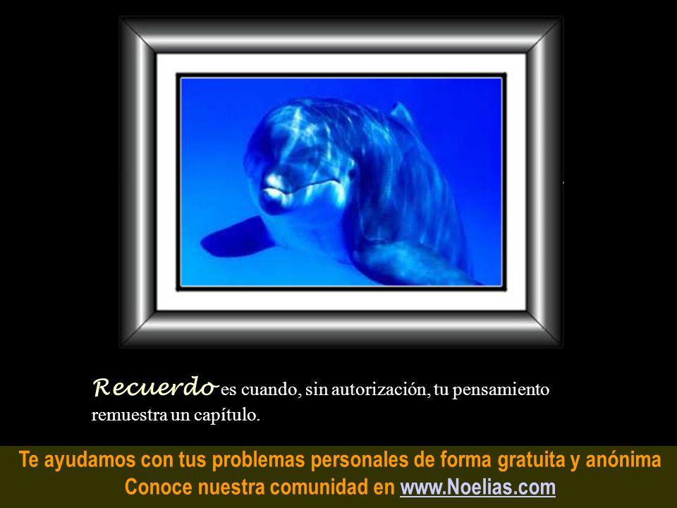 Te ayudamos con tus problemas personales de forma gratuita y anónima Conoce nuestra comunidad en www.Noelias.comwww.Noelias.com Nostalgia es cuando el