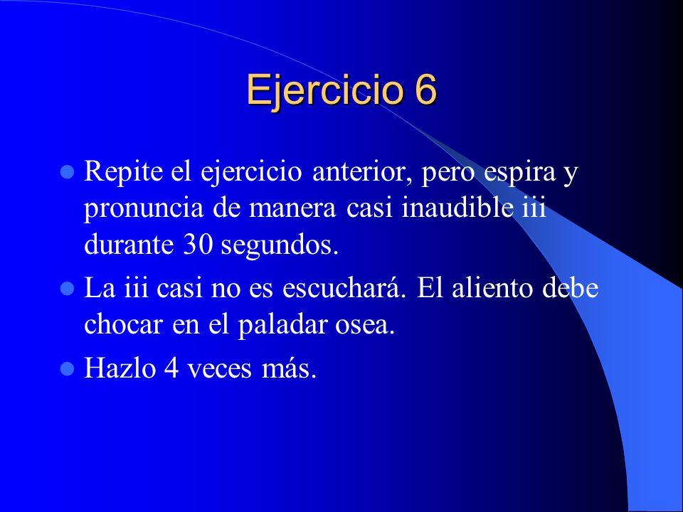 Ejercicio 6 Repite el ejercicio anterior, pero espira y pronuncia de manera casi inaudible iii durante 30 segundos. La iii casi no es escuchará. El al