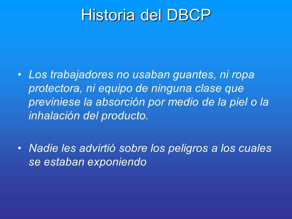 Historia del DBCP Los escasos estudios toxicológicos realizados sobre DBCP fueron hechos, respecto de Dow, por el doctor en medicina Ted Torkelson.
