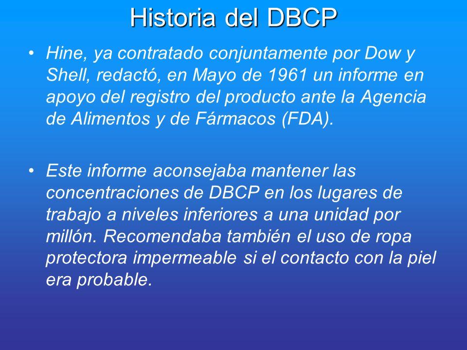Historia del DBCP El uso masivo del DBCP comenzó en las plantaciones de Standard Fruit en 1969.