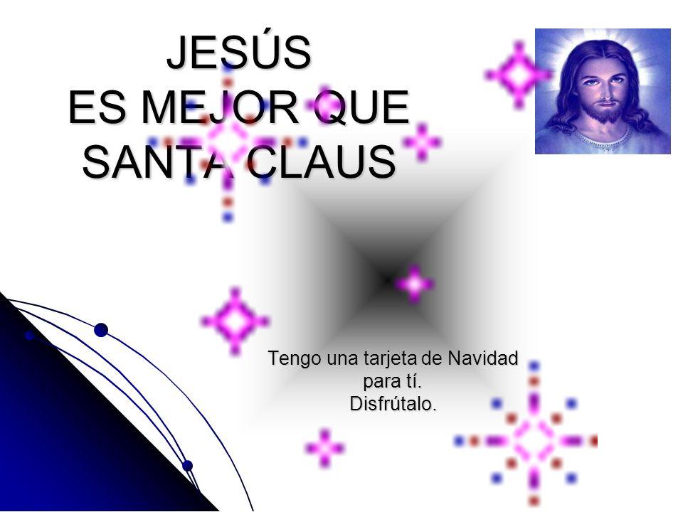 Santa solo te ofrece un Jo Jo Jo Jesús te ofrece esperanza y amor.