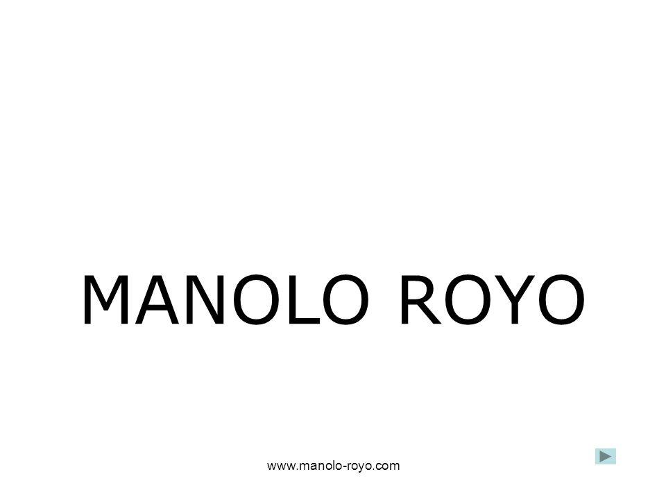 www.manolo-royo.com MANOLO ROYO