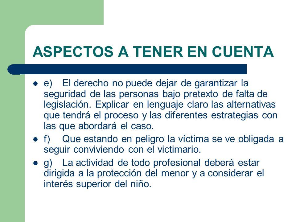 ASPECTOS A TENER EN CUENTA e)El derecho no puede dejar de garantizar la seguridad de las personas bajo pretexto de falta de legislación. Explicar en l