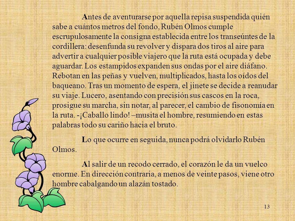 13 Antes de aventurarse por aquella repisa suspendida quién sabe a cuántos metros del fondo, Rubén Olmos cumple escrupulosamente la consigna estableci
