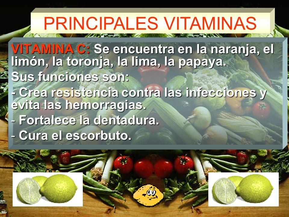PRINCIPALES VITAMINAS VITAMINA B: Se halla en la coliflor, lechuga, huevos, leche, habas, arvejas y frutas. Sus funciones son: - Favorece el buen func