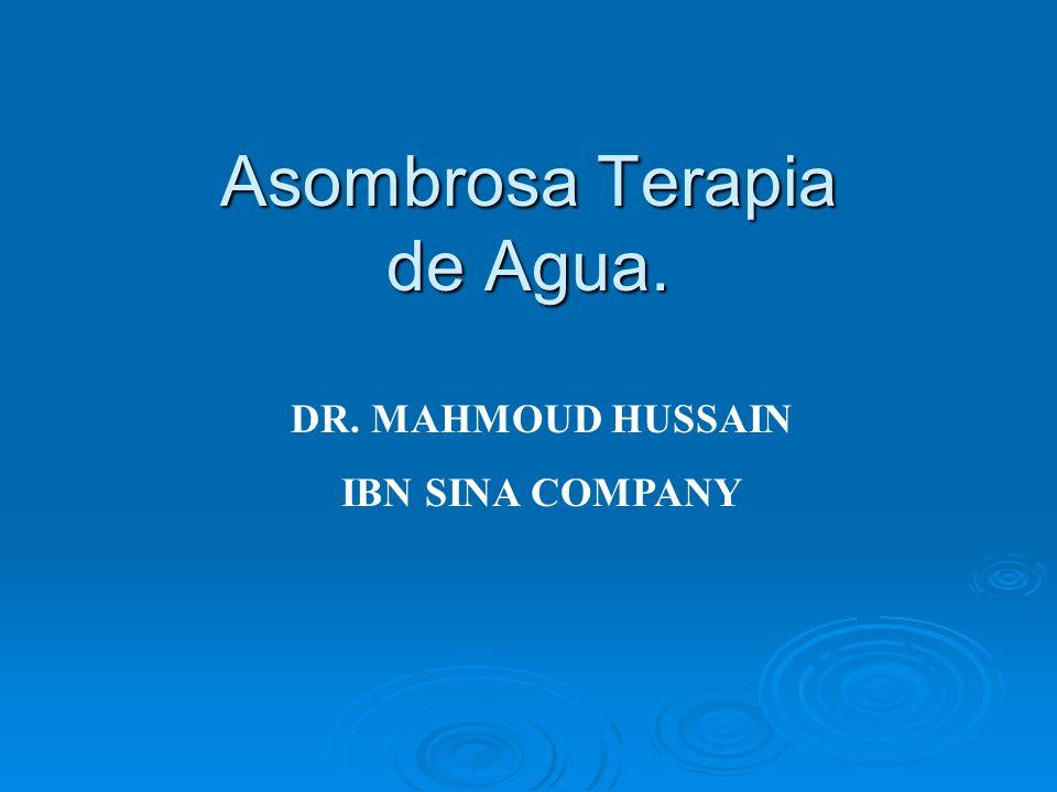 Asombrosa Terapia de Agua. Asombrosa Terapia de Agua. DR. MAHMOUD HUSSAIN IBN SINA COMPANY