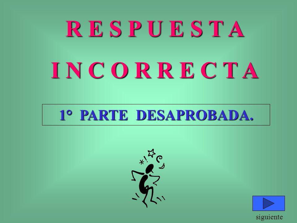 Vuelve a los ejercicios R E S P U E S T A I N C O R R E C T A LEA CON ATENCION, RAZONE Y LUEGO RESPONDA...